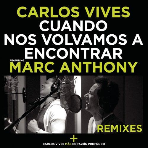 Cuando Nos Volvamos a Encontrar - Remixes von Carlos Vives