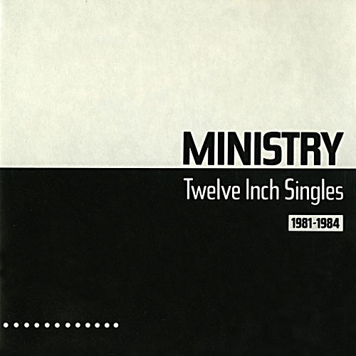 Twelve Inch Singles by Ministry