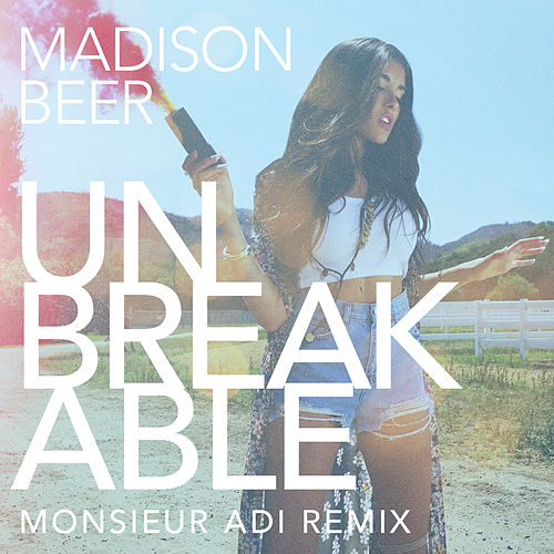 Unbreakable (Monsieur Adi Remix) de Madison Beer