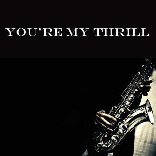 You're My Thrill de Various Artists
