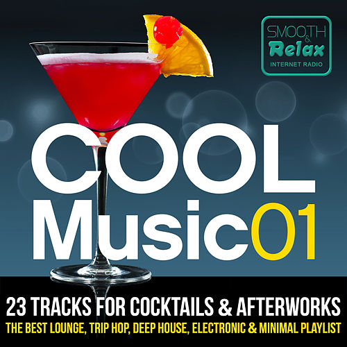 Smooth & Relax Internet Radio présente Cool Music 01 de Various Artists