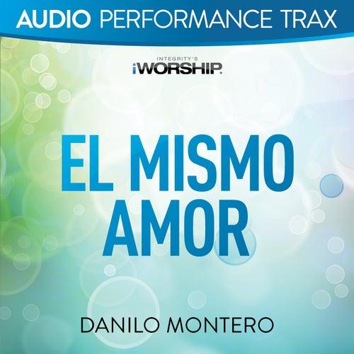 El Mismo Amor (Audio Performance Trax) de Danilo Montero