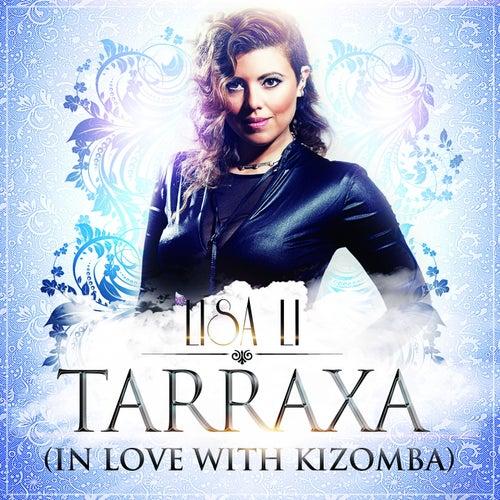 Tarraxa (In Love With Kizomba) by Lisa Li