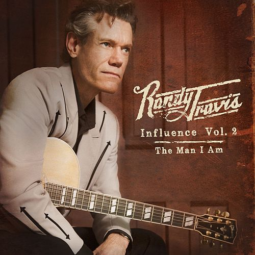 Influence, Vol. 2: The Man I Am by Randy Travis