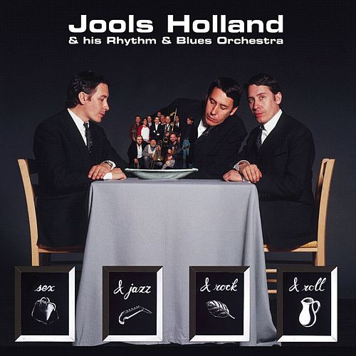 Sex & Jazz & Rock & Roll von Jools Holland