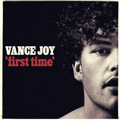 First Time by Vance Joy