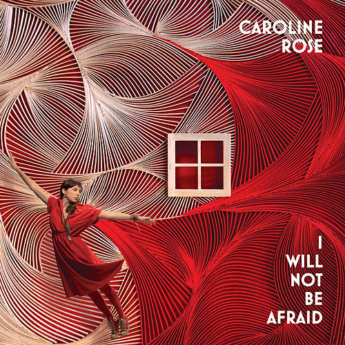I Will Not Be Afraid by Caroline Rose