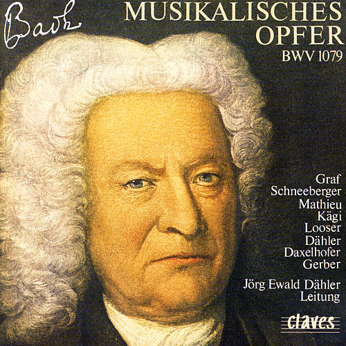 Johann Sebastian Bach:Musicalisches Opfer, BWV 1079 by Various Artists