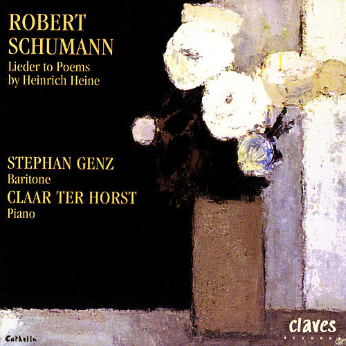Robert Schumann: Lieder To Poems By Heinrich Heine by Claar Ter Horst