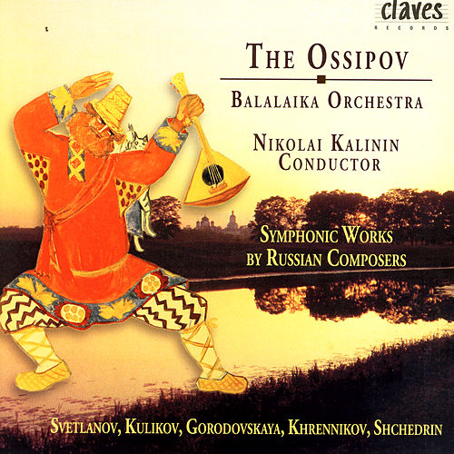 The Ossipov Balalaika Orchestra, Vol III: Symphonic Works By Russian Composers by Various Artists