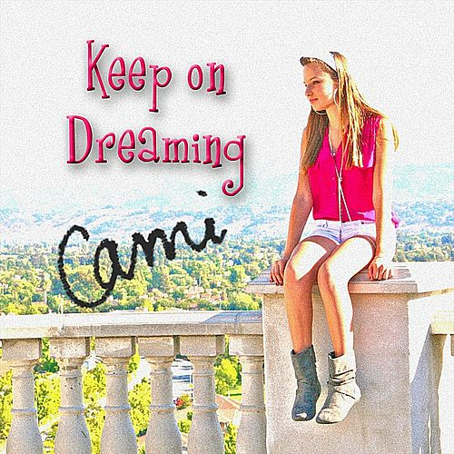 Keep On Dreaming de Cami