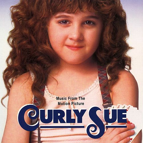 Curly Sue (Music From The Motion Picture) by Georges Delerue