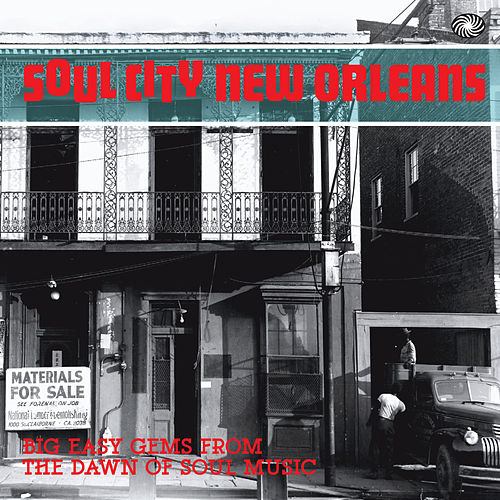 Soul City New Orleans: Big Easy Gems from the Dawn of Soul Music by Various Artists