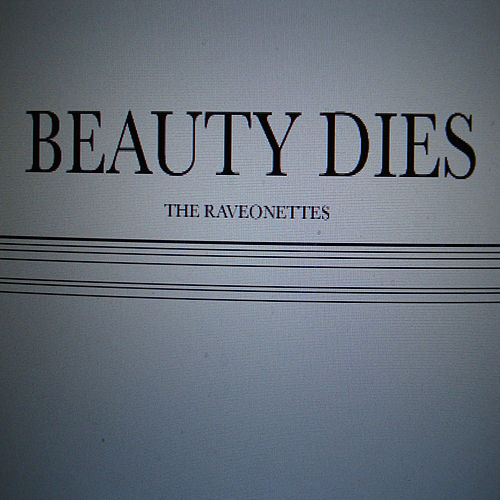 Beauty Dies by The Raveonettes
