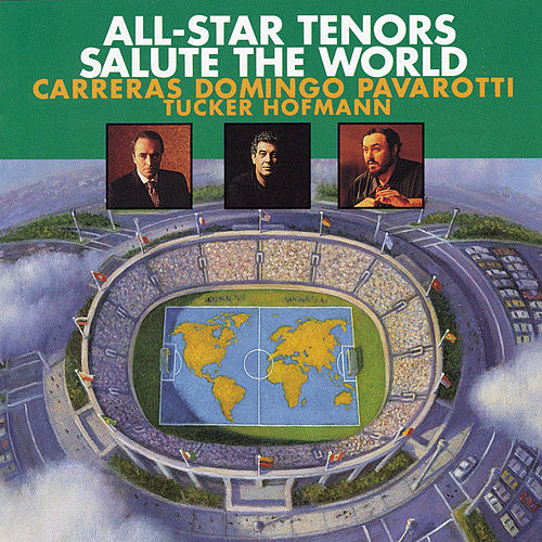 All-Star Tenors Salute The World de José Carreras