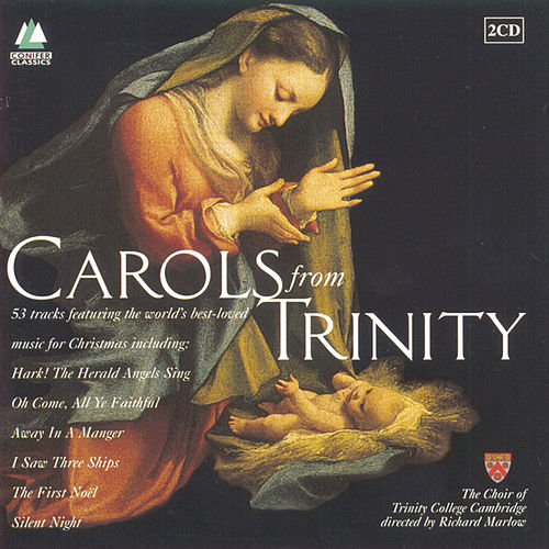Carols From Trinity by The Choir Of Trinity College, Cambridge