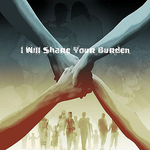 I Will Share Your Burden by Various Artists