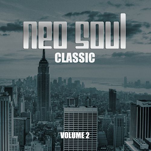 Neo Soul Classic, Vol. 2 by Various Artists