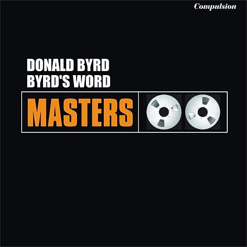 Byrd's Word by Donald Byrd