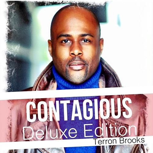 Contagious (Deluxe Edition) by Terron Brooks