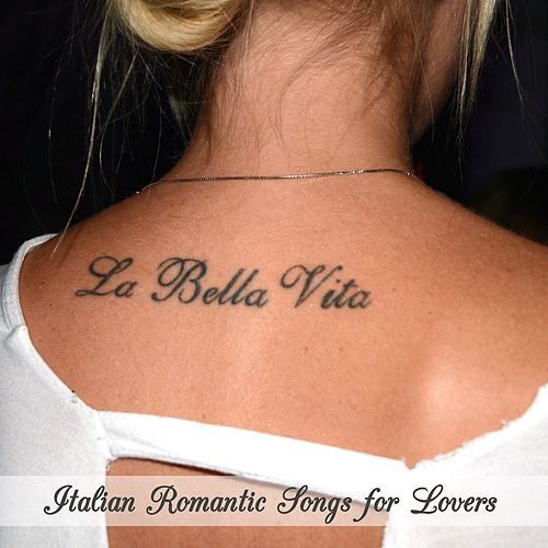La bella vita - italian romantic songs for lovers de Various Artists