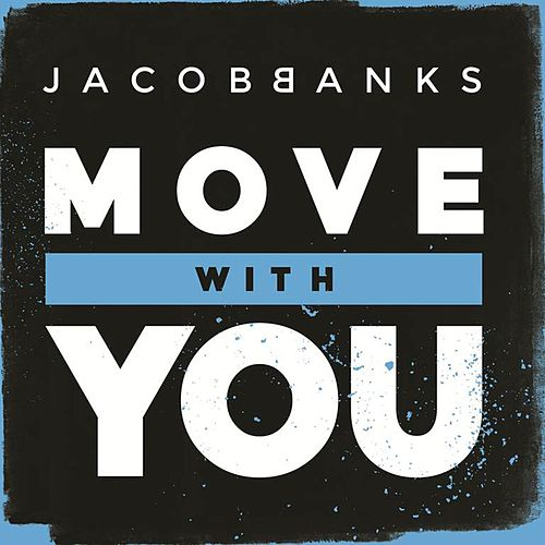 Move With You by Jacob Banks
