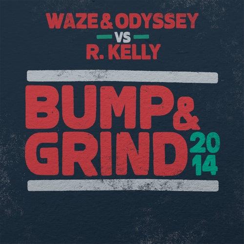 Bump & Grind 2014 de Waze & Odyssey