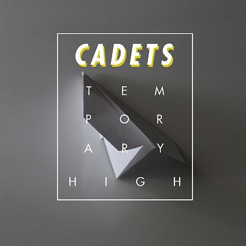 Temporary High by The Cadets