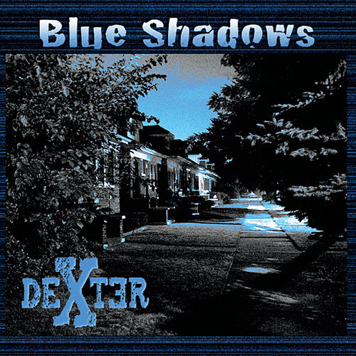 Blue Shadows by Dexter