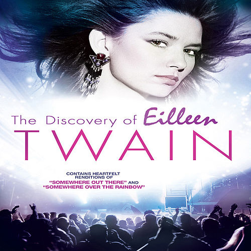 The Discovery Of Eilleen Twain by Shania Twain
