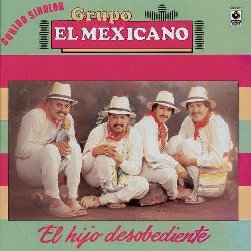El Hijo Desobediente de Mi Banda El Mexicano