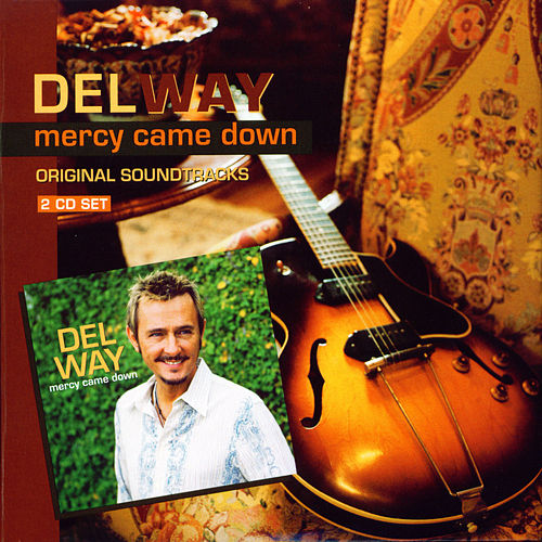 Mercy Came Down Original Soundtracks by Del Way
