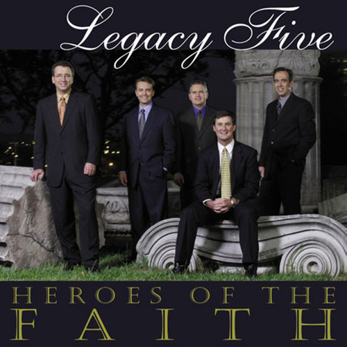 Heroes Of The Faith by Legacy Five