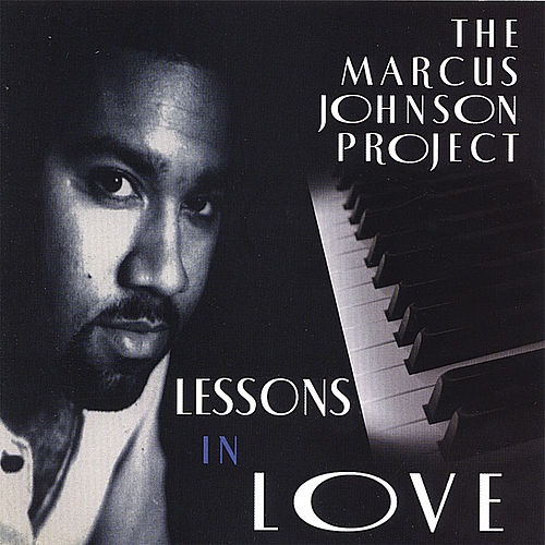 Lessons in Love [ORIGINAL RECORDING REMASTERED] by Marcus Johnson