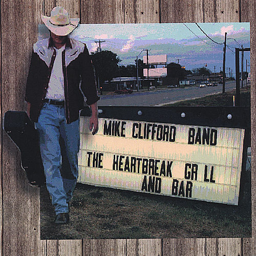 The Heartbreak Grill And Bar by Mike Clifford