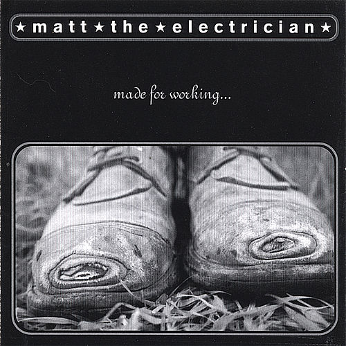 Made For Working by Matt The Electrician