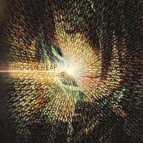 Sparks (Deluxe Version) by Imogen Heap