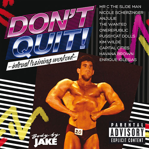 Body By Jake: Don't Quit - Interval Training Workout von Various Artists