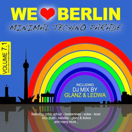 We Love Berlin 7.1 - Minimal Techno Parade (DJ Mix By Glanz & Ledwa) von Various Artists