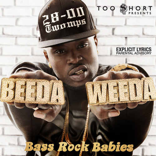 Too $hort Presents: Bass Rock Babies (Deluxe Edition) von Beeda Weeda