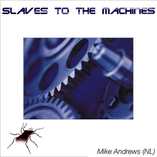 Slaves to the Machines by Mike Andrews