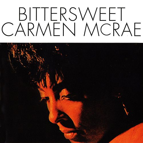 Bittersweet by Carmen McRae