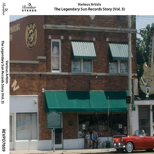 The Legendary Sun Records Story, Vol. 3 de Various Artists