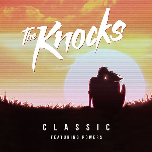 Classic (feat. Powers) de The Knocks