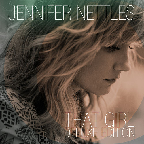 That Girl (Deluxe) by Jennifer Nettles