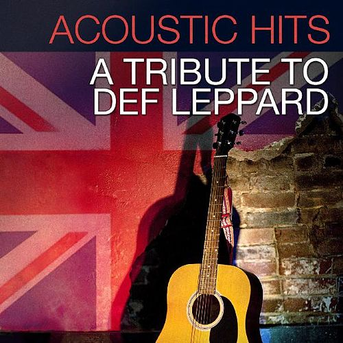 Acoustic Hits - A Tribute to Def Leppard von Acoustic Hits