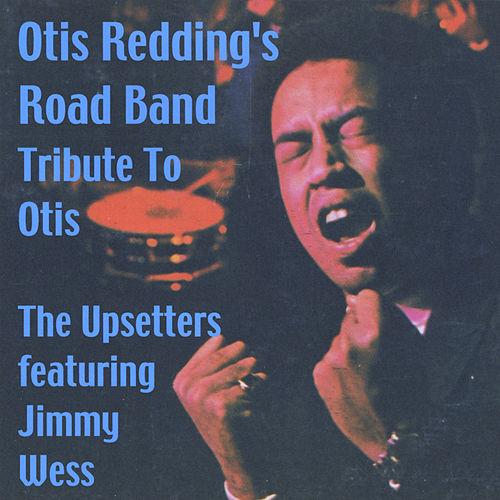 Otis Redding's Road Band (A Tributre to Otis) [feat. Jimmy Wess] de The Upsetters
