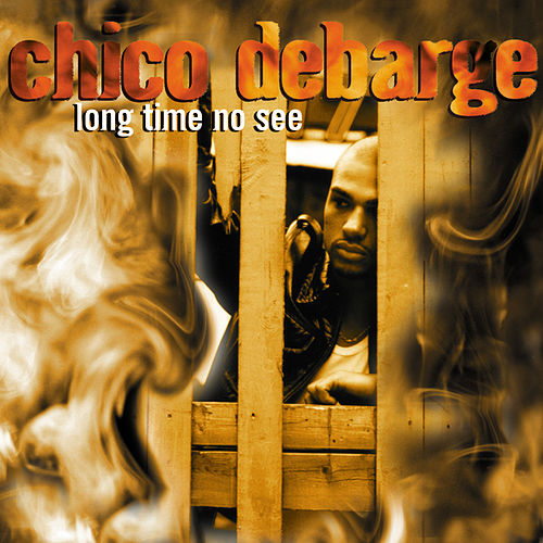 Long Time No See de Chico DeBarge