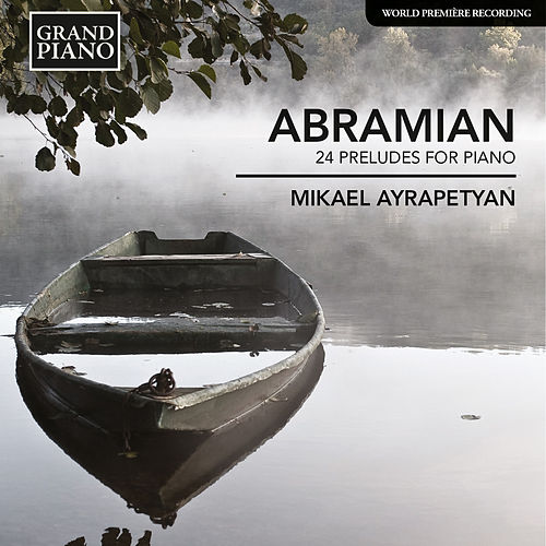 Abramian: 24 Preludes for Piano by Mikael Ayrapetyan