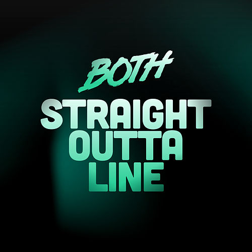 Straight Outta Line (Radio Edit) de BOTH